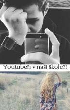 YouTubeři v naší škole?! by PinkPrincessLou