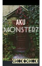 Aku? MONSTER? by ChokoChoki