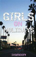 Girls On Holidays  by Iitsmeery