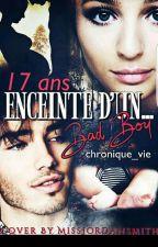 17 Ans Enceinte D'un....bad boy by chronique_vie