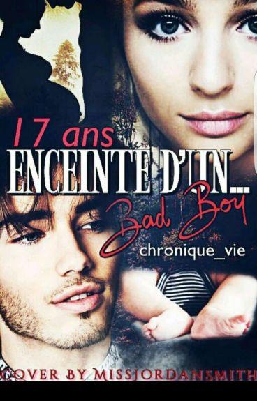 17 Ans Enceinte D'un....bad boy