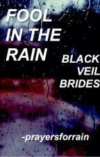 Fool In The Rain // Black Veil Brides by -prayersforrain