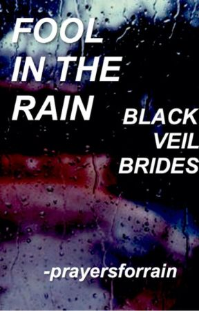 Fool In The Rain // Black Veil Brides by -prayersforrain