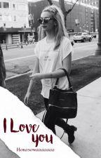 I Love you    J.B./L.H./L.T. ✅ by Horanowaaaaaaa