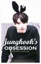 Jungkook's Obsession by Aestheticpsyche