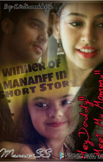 Manan SS- Hey Daddy!!! Meet My MOMMY..(completed)