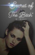 Secret From The Bitch : Part 2 by KSartikaa
