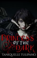 Princess of the Dark (Monstrum Book 3) Mature 18+ Only Published Wattys2016 by TaniquelleTulipano