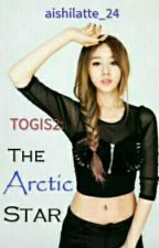 TOGIS2: The Arctic Star by aishilatte_24