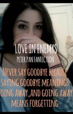 Love In Enemies (Peter Pan Ouat Fanfiction) * ON HOLD* by Cattlirous
