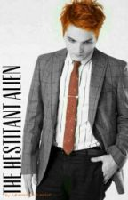 The Hesitant Alien ( Gerard Way x Reader) by Adrenaline_Detonator