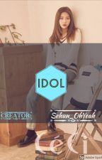 IDOL ☆♡n G♡ing☆ by Sehun_OhYeah