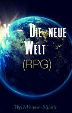 X, Die Neue Welt. - RPG by Mirror-Mask
