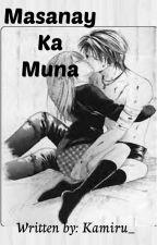 Masanay Ka Muna by Kamiru_