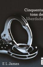 Cinquenta Tons de Liberdade by RosiMoraes1