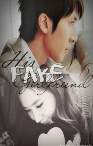His FAKE Girlfriend (COMPLETED)