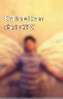Kathniel (one shot ) SPG