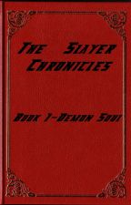 The Slayer Chronicles-Book 1|Demon Soul by SlayerCentral