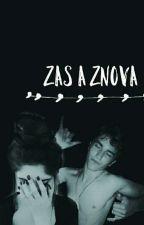 Zas a Znova by lolipopdarling