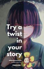 Try A Twist In Your Story(Sans x Chara) by pencilgirl