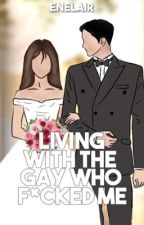 Living With The Gay Who Raped Me by enelair