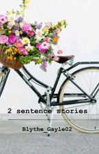 2 sentence stories by BlanIsFab