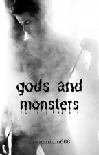 Gods and Monsters by insomnium666