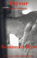 Voyeur (A Jared Leto FanFic) The Lovers Series BOOK TEN by SavannahElyse