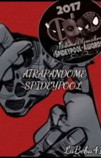 ATRAPÁNDOME ~SPIDEYPOOL~ by LaBeba41
