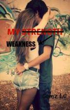 My Weakness by xxhayaaalyehxx