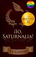 ¡Io, Saturnalia! by TyGwyn