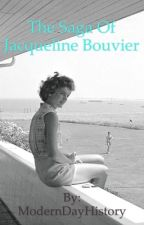 The Saga of Jacqueline Bouvier by ModernDayHistory