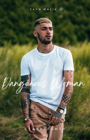Dangerous Woman ღ Zayn Malik.