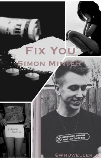 Fix You ~ Simon Minter fanfiction