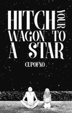 Hitch Your Wagon To A Star by cupofno