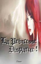 (Amour sucré) La princesse disparue ! by LaPetiteBrindille