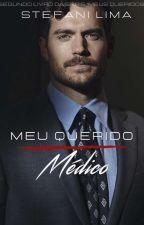Meu Querido Médico (Editando/Revisando) by StefaniLimadaPaz