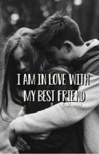 I AM IN LOVE WITH MY BEST FRIEND (#Wattys 2017) by arisevex