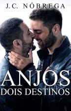 Anjos - Dois Destinos (Romance Gay) by TMDLopez