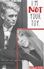 I'm Not Your Toy. || Bars And Melody by helloitsgosia