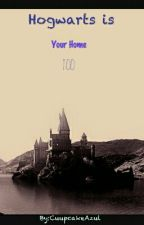 Hogwarts Is Your Home Too. by CuupcakeAzul