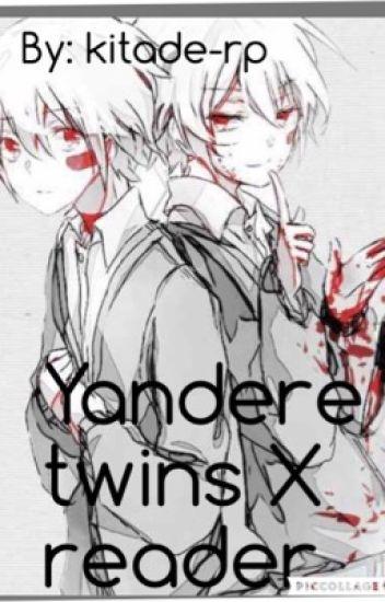 Yandere twins X reader