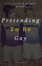 Pretending To Be Gay (2Min) [PAUSADA] by Cat_vidal