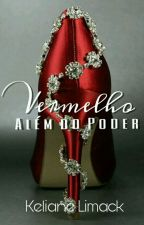 Vermelho: Além do Poder by KelianeLimack