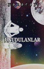 UNUDULANLAR by yazaray