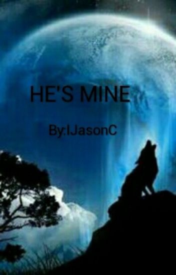 HE'S MINE (Being Edited)