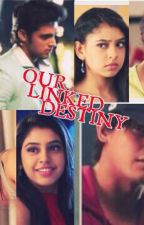 Our Linked Destiny( MaNan DhruNi ff) by Rise_to_fly
