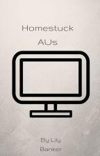 Homestuck AUs by LilyBanker