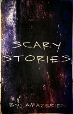 Scary Stories by AMAZERIEN