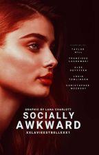 Socially Awkward. | Band 1 |✔ by xxlavieestbellexx1